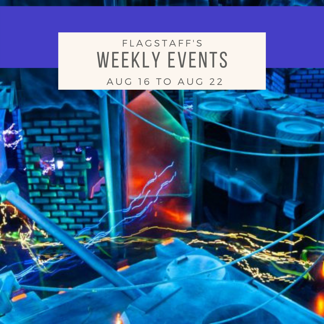 Weekly Events in Flagstaff 8/16 to 8/22